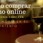Comprar vino online, las 6 mejores webs noviembre 2020