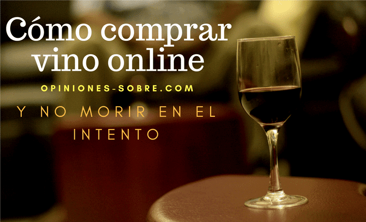 Comprar vino online, las 6 mejores webs Abril 2020