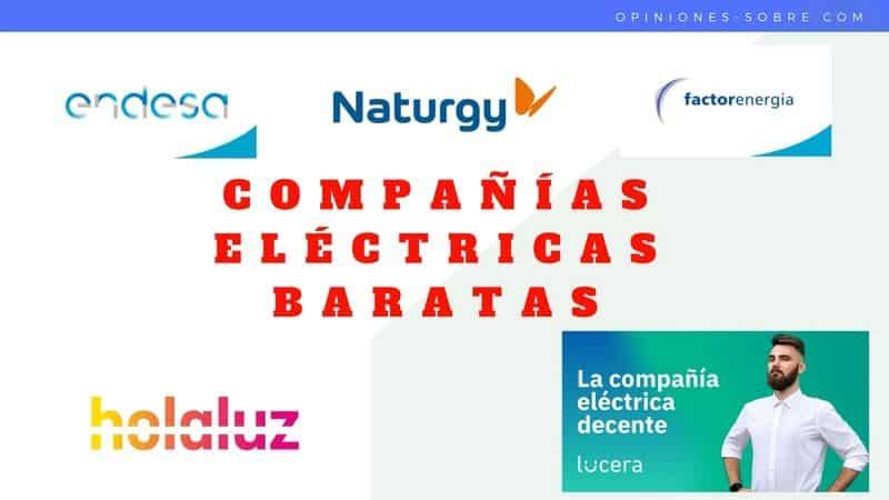 Compañías eléctricas mas baratas, las 6 mejores y como contratarlas. 2020