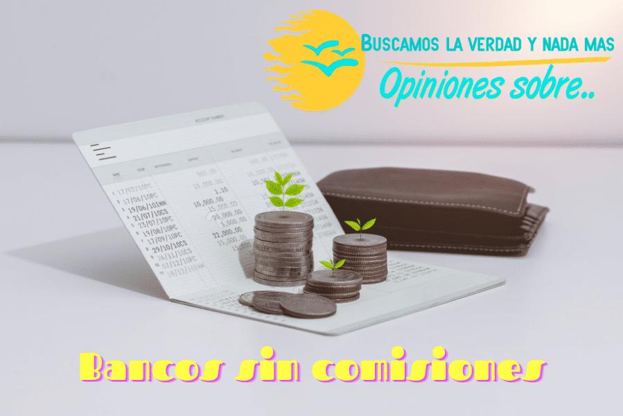 🥇 17 Bancos sin comisiones y sus cuentas online sin comisiones【Enero 2021】✅3.9 (469)
