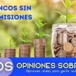 Bancos sin comisiones
