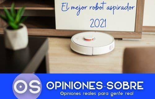 El mejor robot aspirador 2021; comparativas y sus mejores modelos