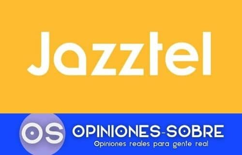 Mi opinión sobre Jazztel, todas las tarifas y que cobertura tiene